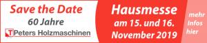 Save the date - 60 Jahre Peters Holzmaschinen - Hausmesse am 15. und 16. November 2019